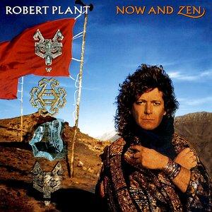 Σαν Σήμερα 28 Φεβρουαρίου-Robert Plant-Now And Zen